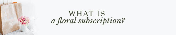 What is a floral subscription?